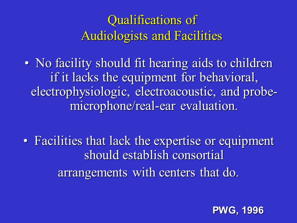 Qualifications of Audiologists and Facilities