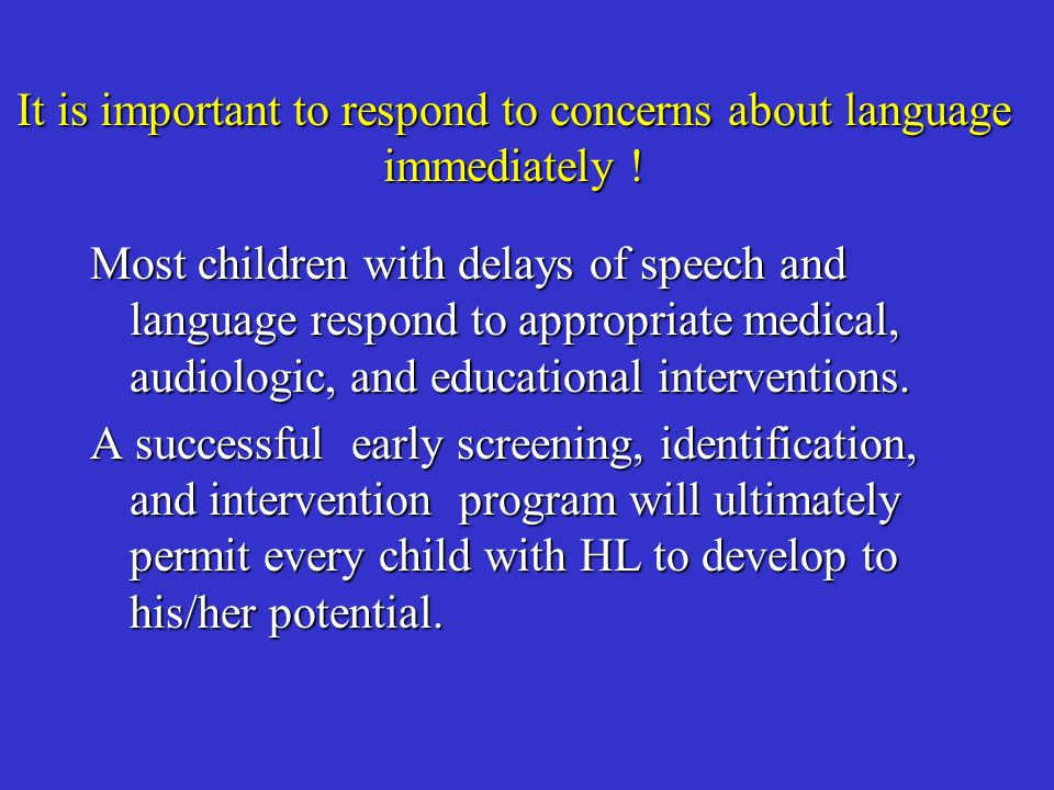 It is important to respond to concerns about language immediately !