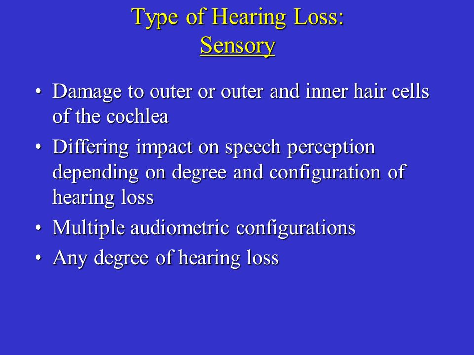 Type of Hearing Loss: Sensory
