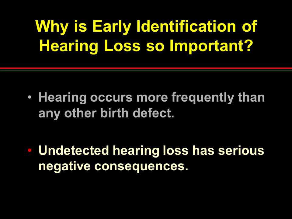 Why is Early Identification of Hearing Loss so Important