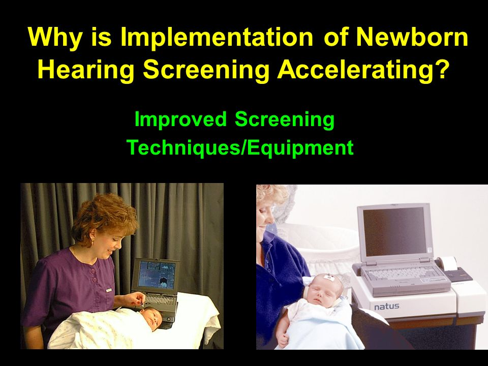 Why is Implementation of Newborn Hearing Screening Accelerating