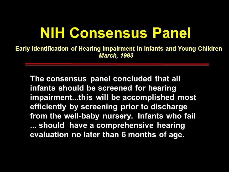 NIH Consensus Panel The consensus panel concluded that all