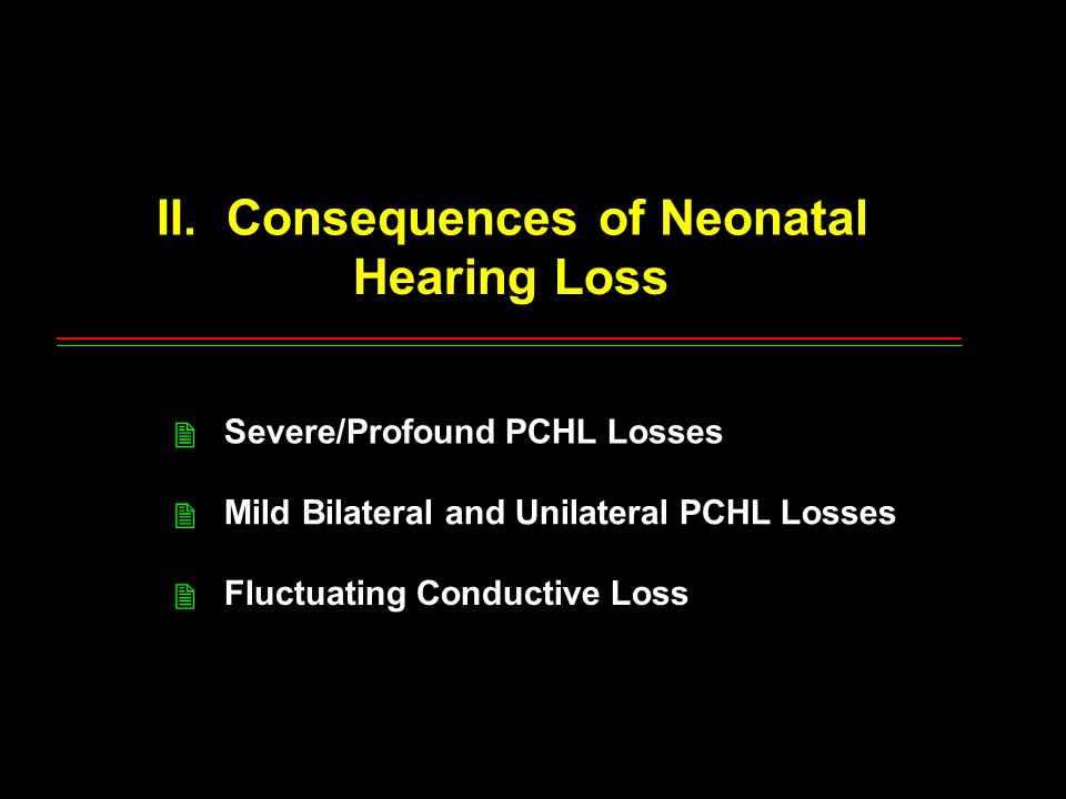 II. Consequences of Neonatal Hearing Loss