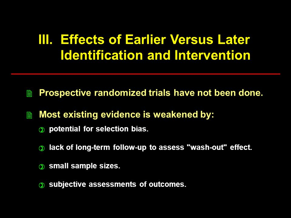 III. Effects of Earlier Versus Later Identification and Intervention