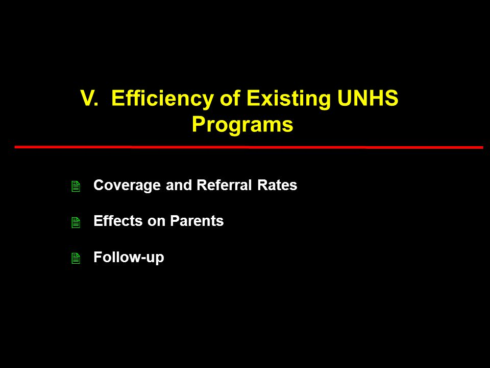 V. Efficiency of Existing UNHS Programs