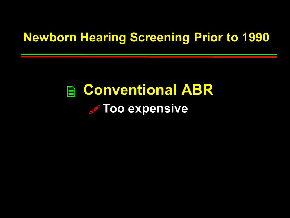 Conventional ABR 2 Newborn Hearing Screening Prior to 1990