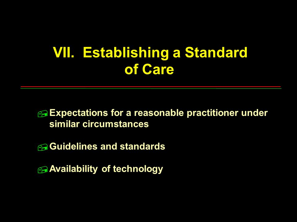 VII. Establishing a Standard of Care