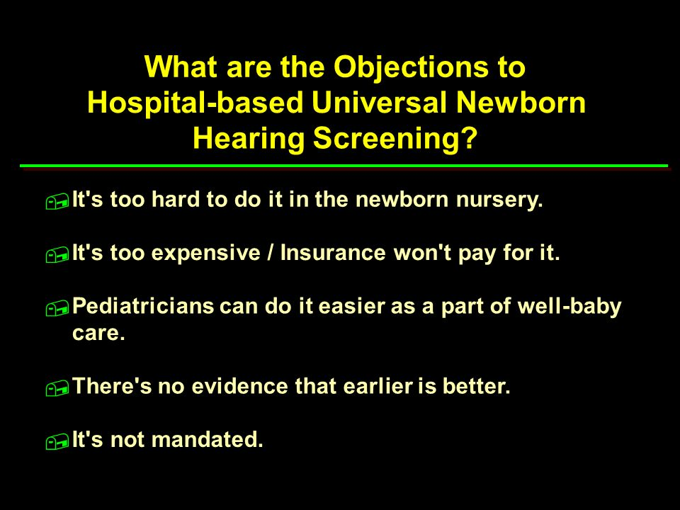 What are the Objections to Hospital-based Universal Newborn