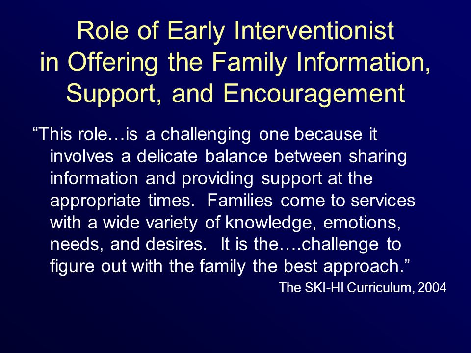 Role of Early Interventionist in Offering the Family Information, Support, and Encouragement