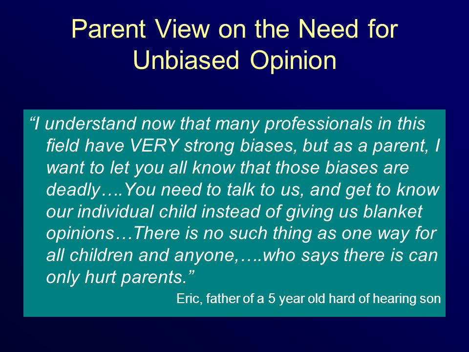 Parent View on the Need for Unbiased Opinion