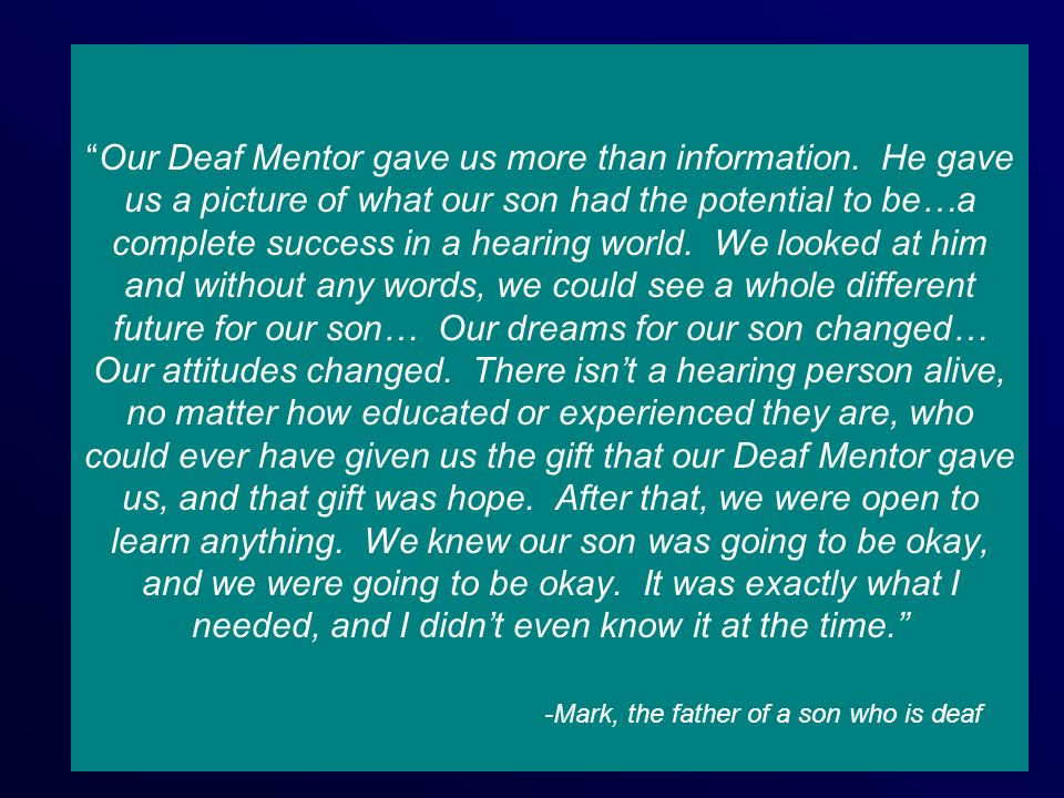 Our Deaf Mentor gave us more than information