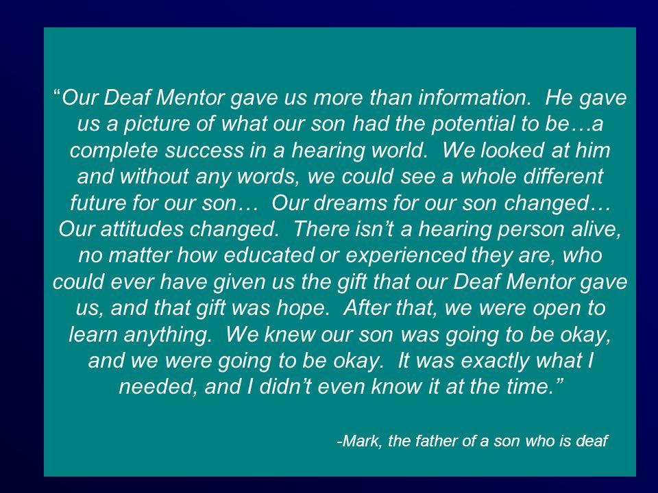 Our Deaf Mentor gave us more than information