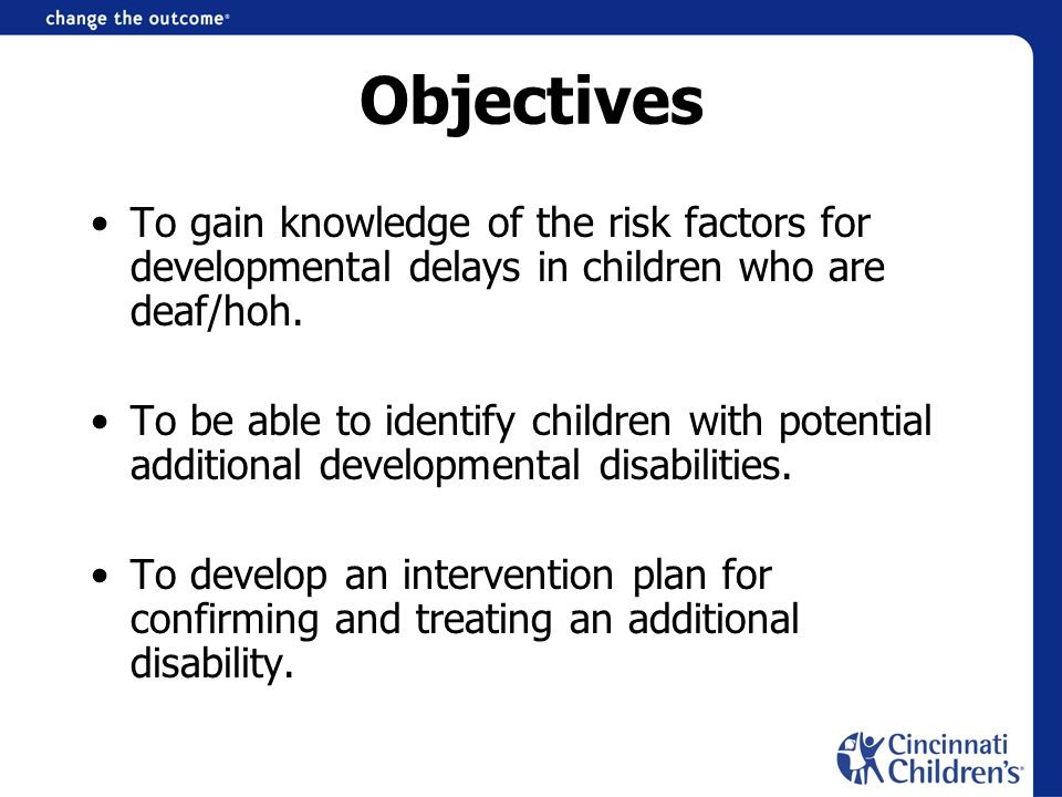 Objectives To gain knowledge of the risk factors for developmental delays in children who are deaf/hoh.
