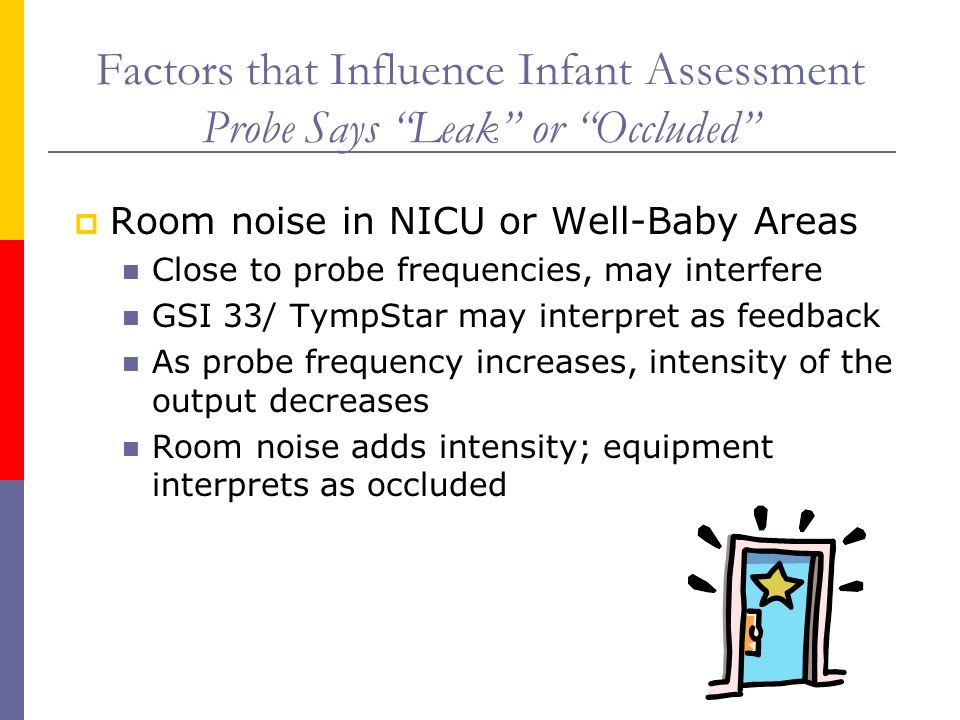Factors that Influence Infant Assessment Probe Says Leak or Occluded