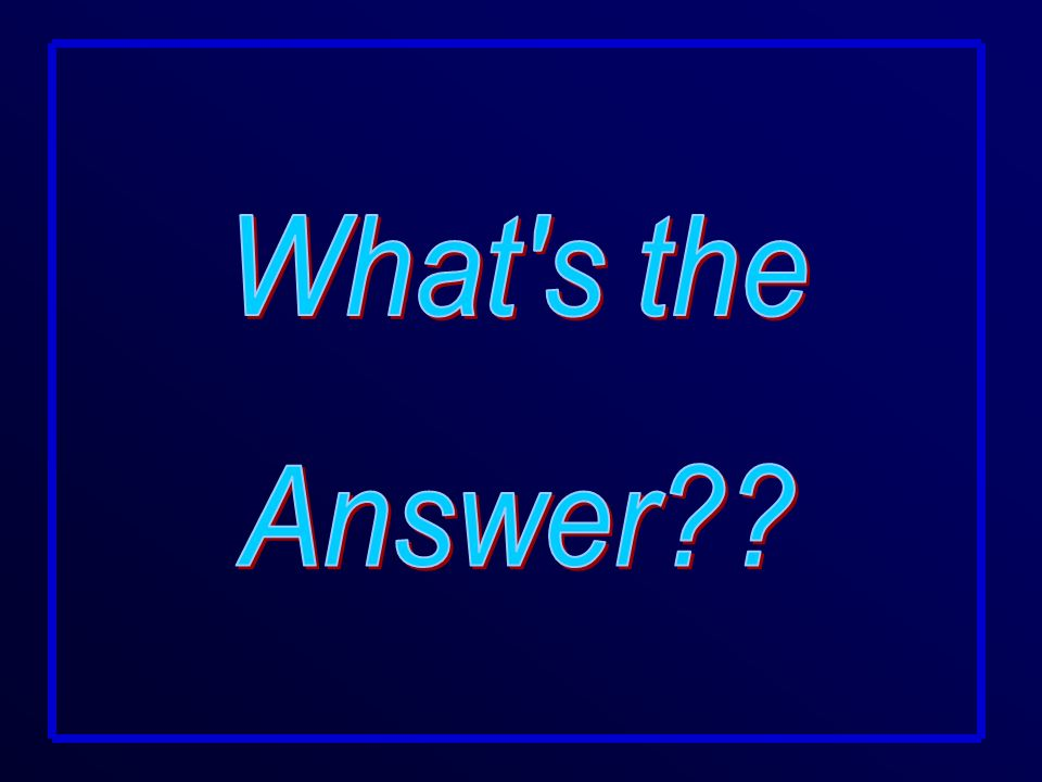 What s the Answer