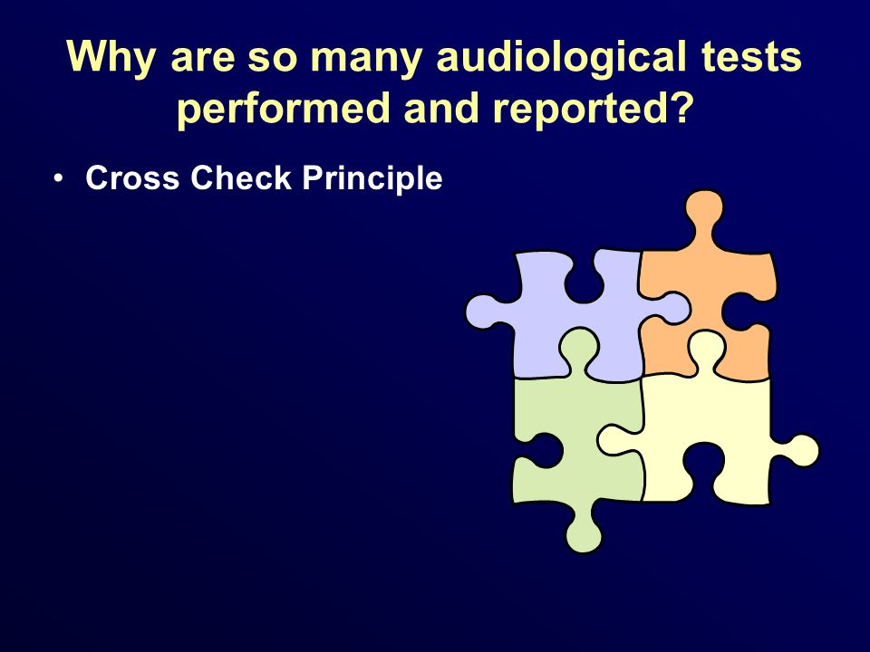 Why are so many audiological tests performed and reported