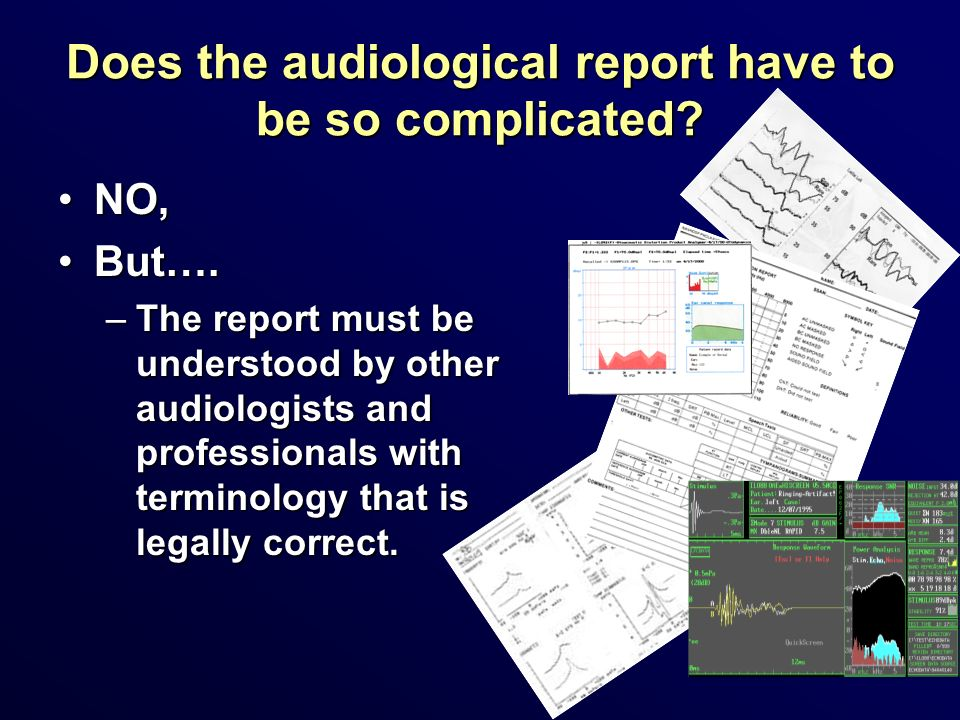 Does the audiological report have to be so complicated