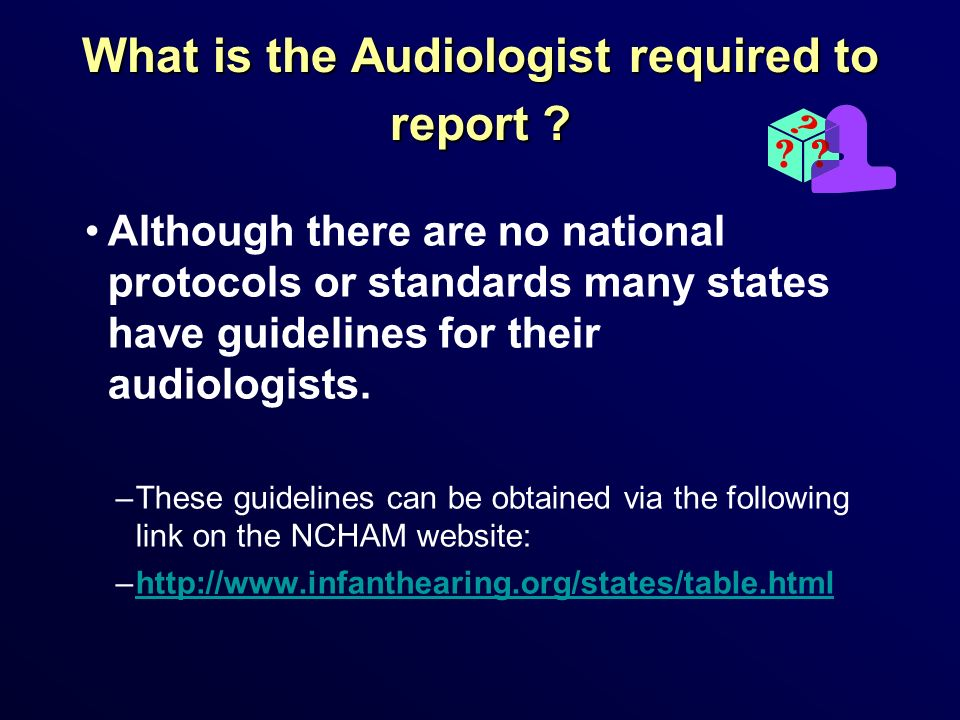 What is the Audiologist required to report