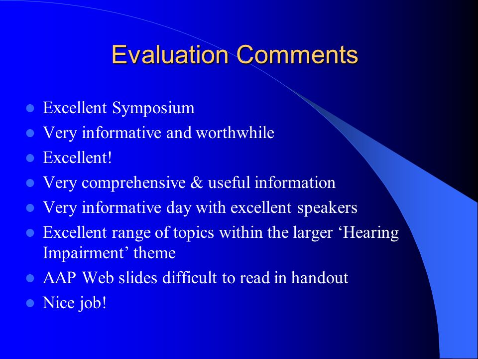 Evaluation Comments Excellent Symposium