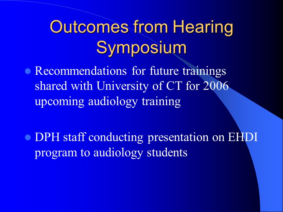 Outcomes from Hearing Symposium