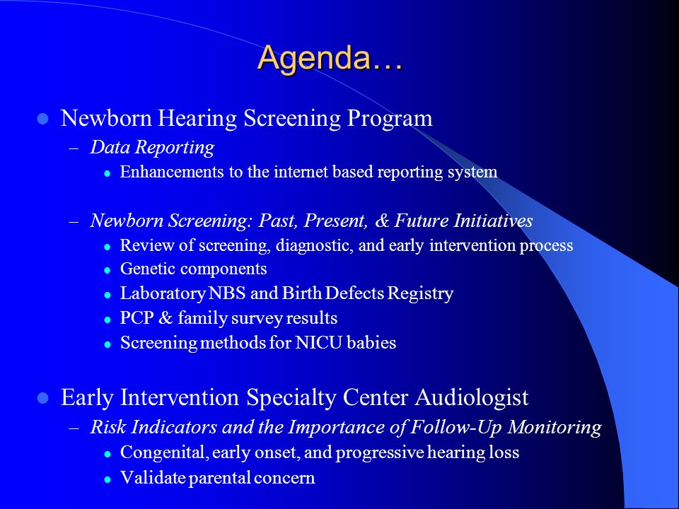 Agenda… Newborn Hearing Screening Program