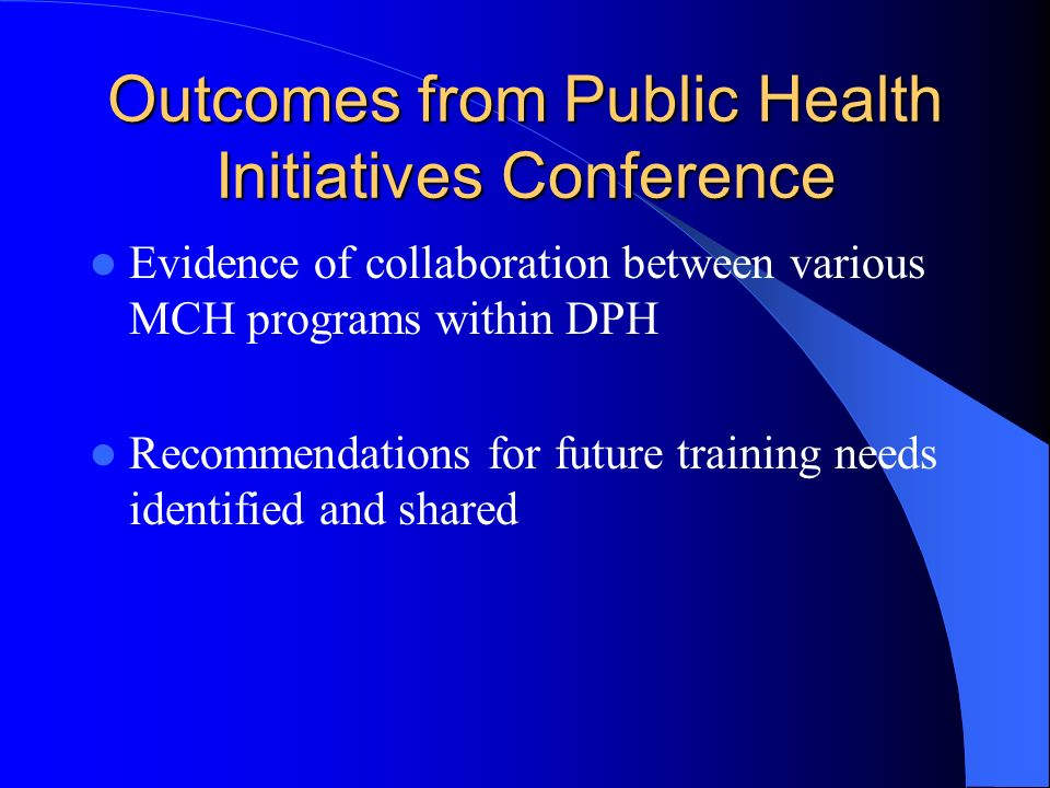 Outcomes from Public Health Initiatives Conference