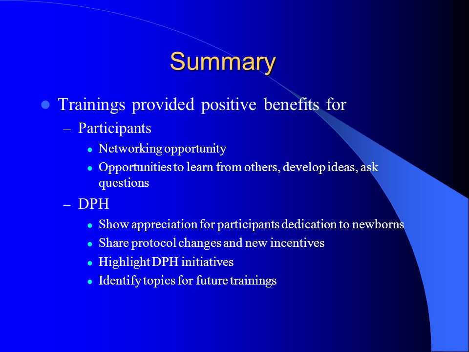 Summary Trainings provided positive benefits for Participants DPH