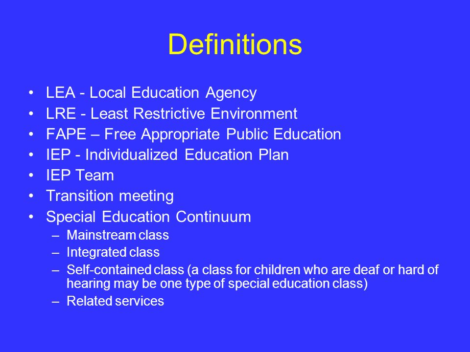 Definitions LEA - Local Education Agency