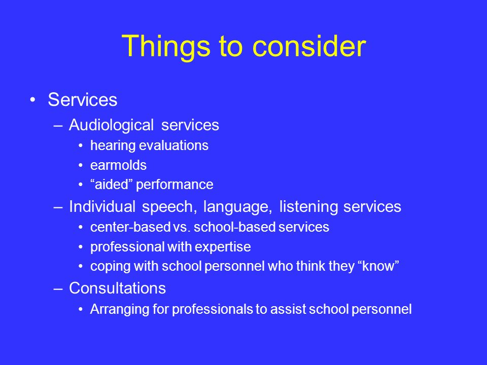 Things to consider Services Audiological services
