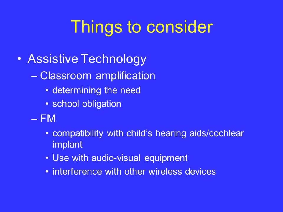 Things to consider Assistive Technology Classroom amplification FM