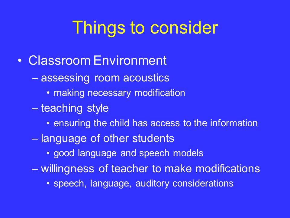 Things to consider Classroom Environment assessing room acoustics