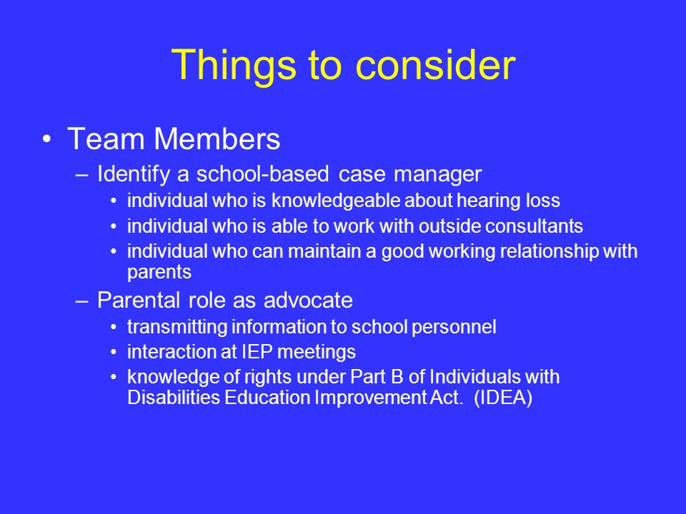 Things to consider Team Members Identify a school-based case manager