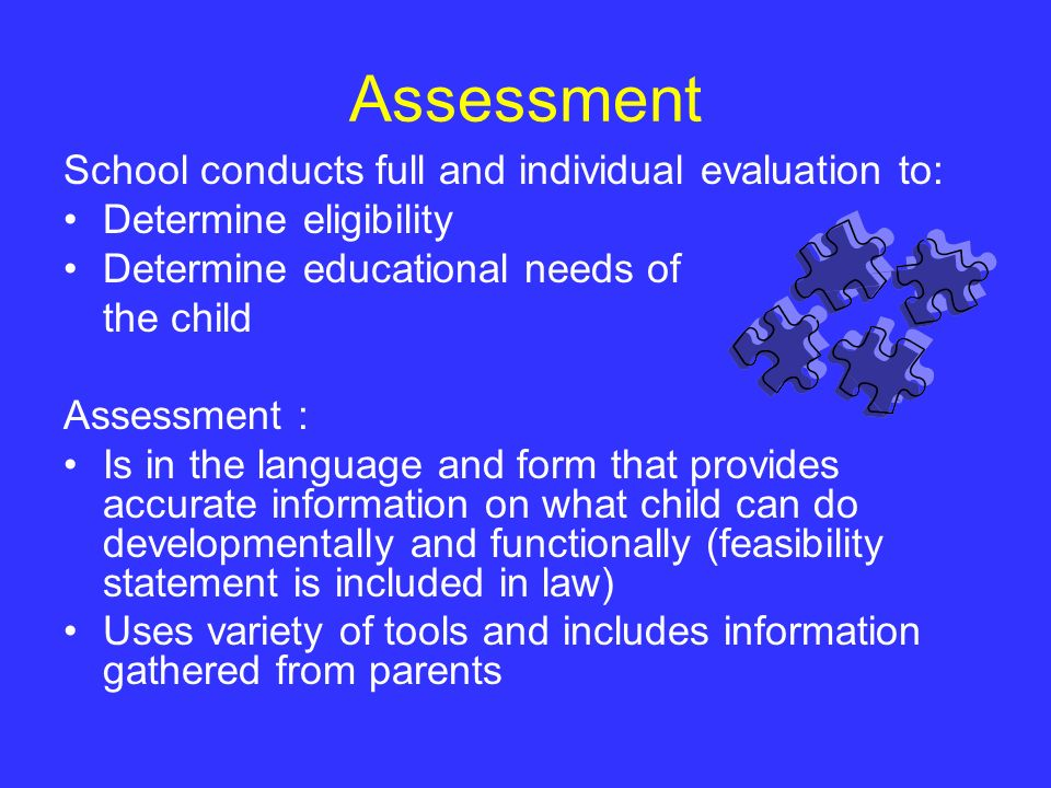 Assessment School conducts full and individual evaluation to: