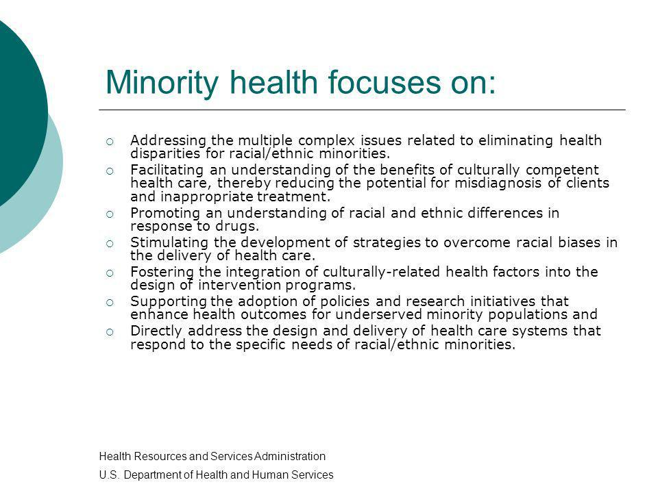 Minority health focuses on: