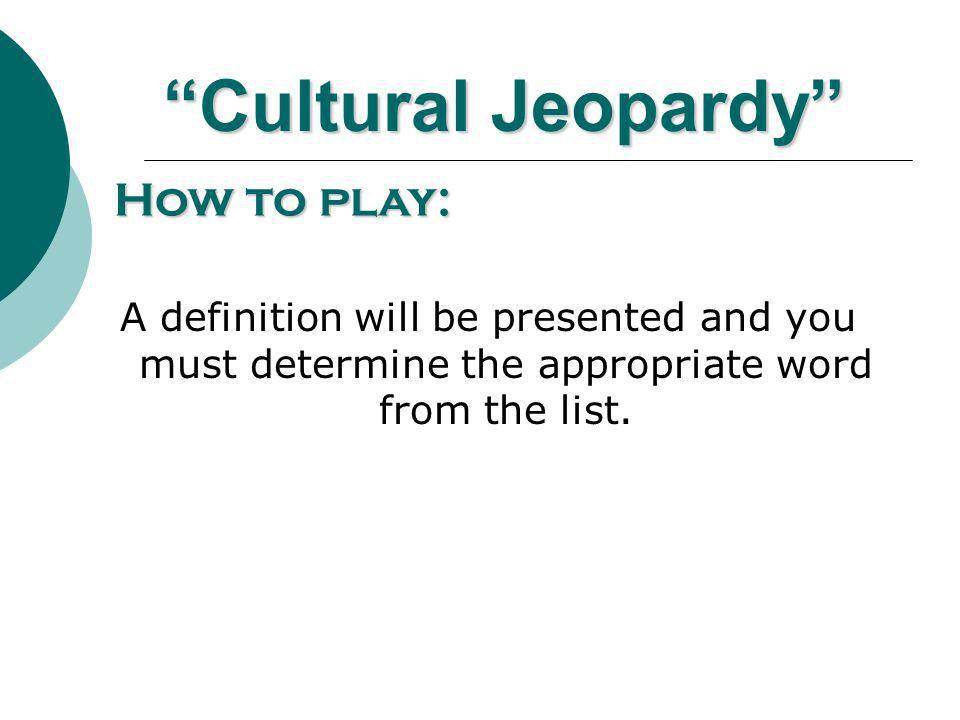 Cultural Jeopardy How to play: