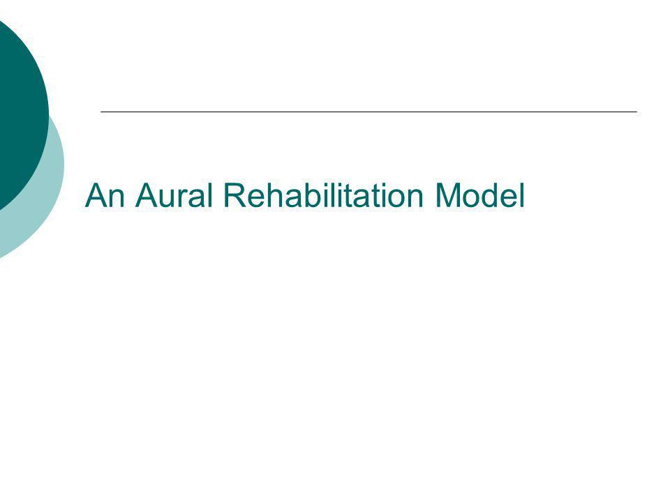 An Aural Rehabilitation Model