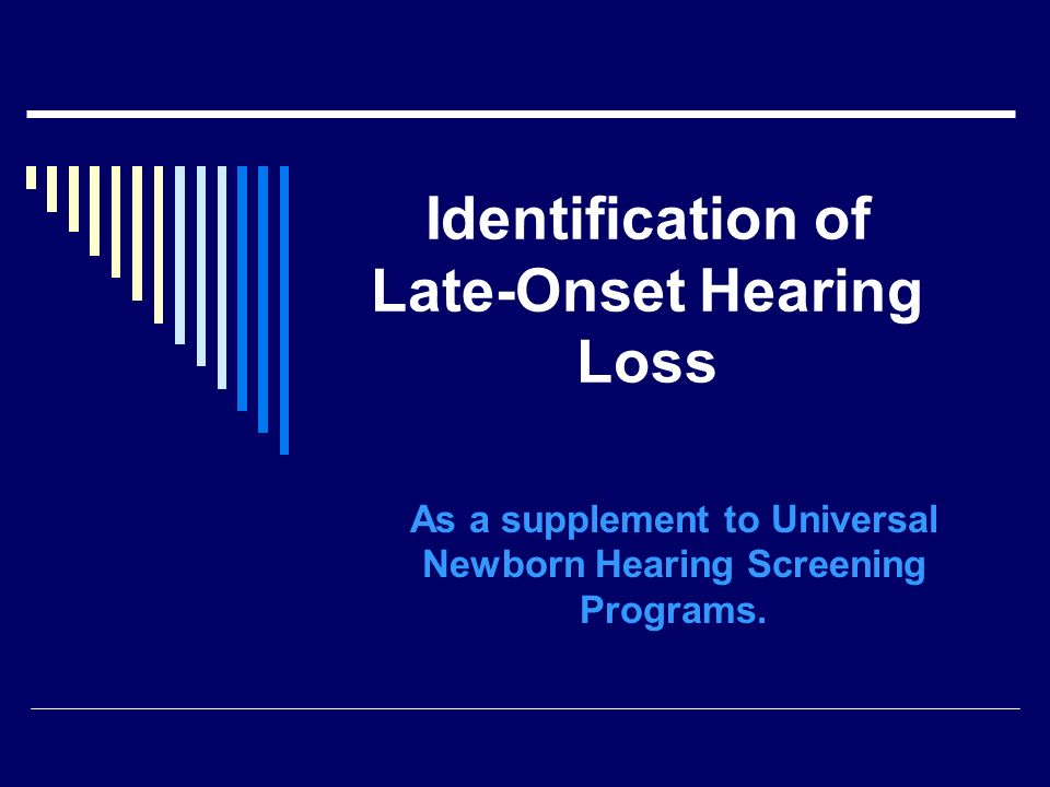 Identification of Late-Onset Hearing Loss