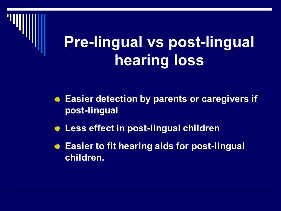 Pre-lingual vs post-lingual hearing loss