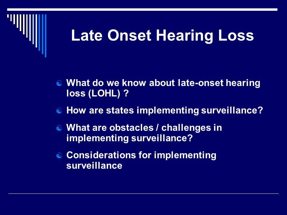 Late Onset Hearing Loss