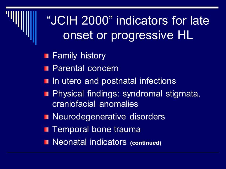 JCIH 2000 indicators for late onset or progressive HL