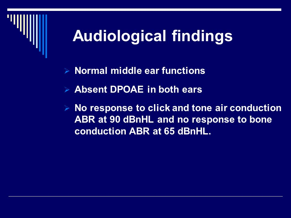 Audiological findings