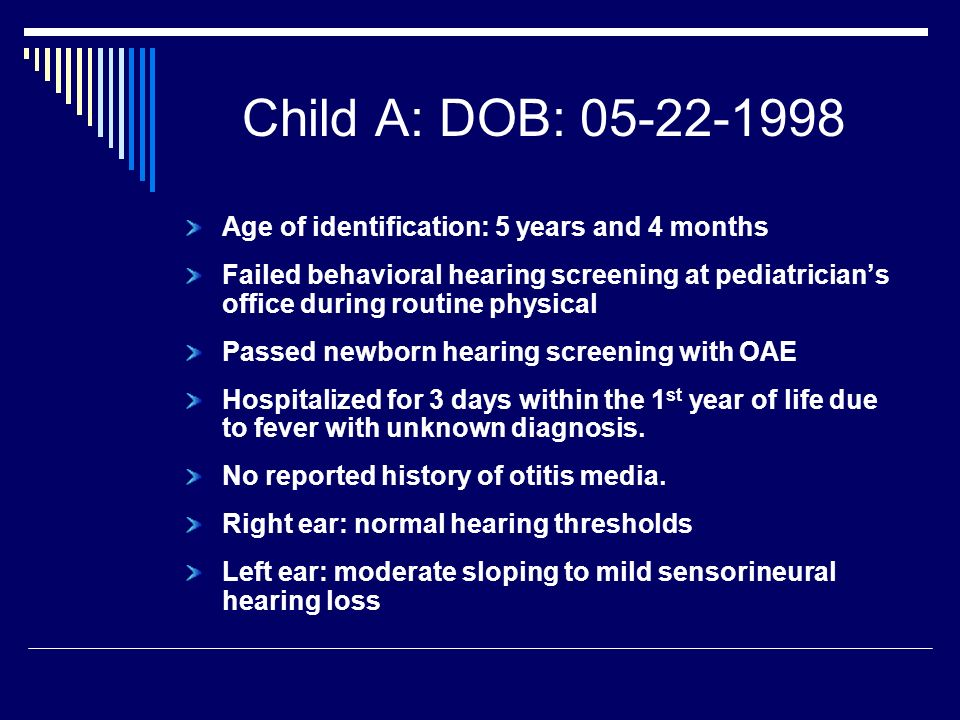 Child A: DOB: 05-22-1998 Age of identification: 5 years and 4 months
