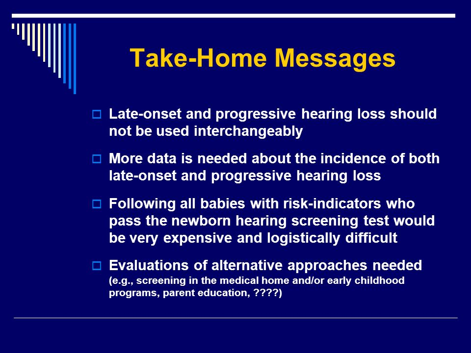 Take-Home Messages Late-onset and progressive hearing loss should not be used interchangeably.