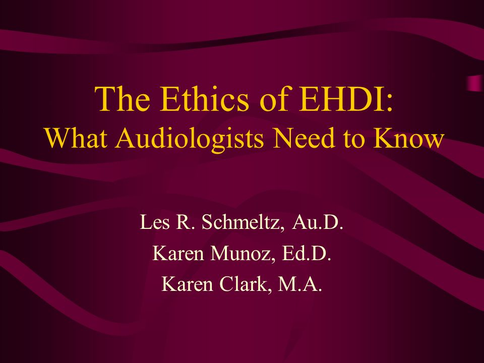 The Ethics of EHDI: What Audiologists Need to Know