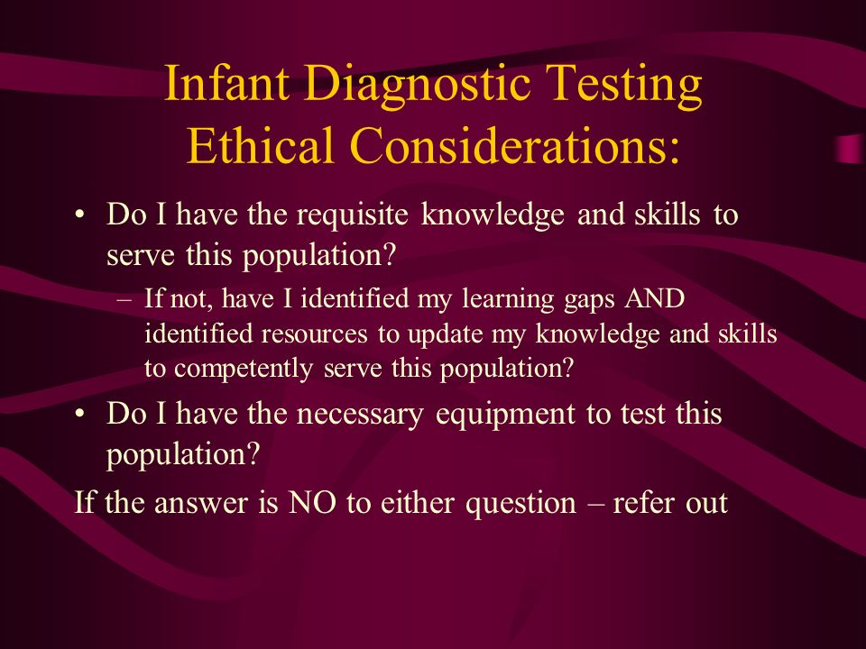 Infant Diagnostic Testing Ethical Considerations: