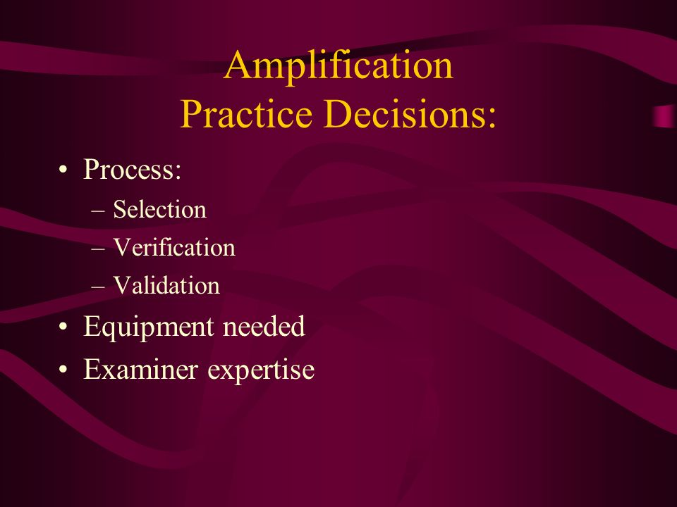 Amplification Practice Decisions: