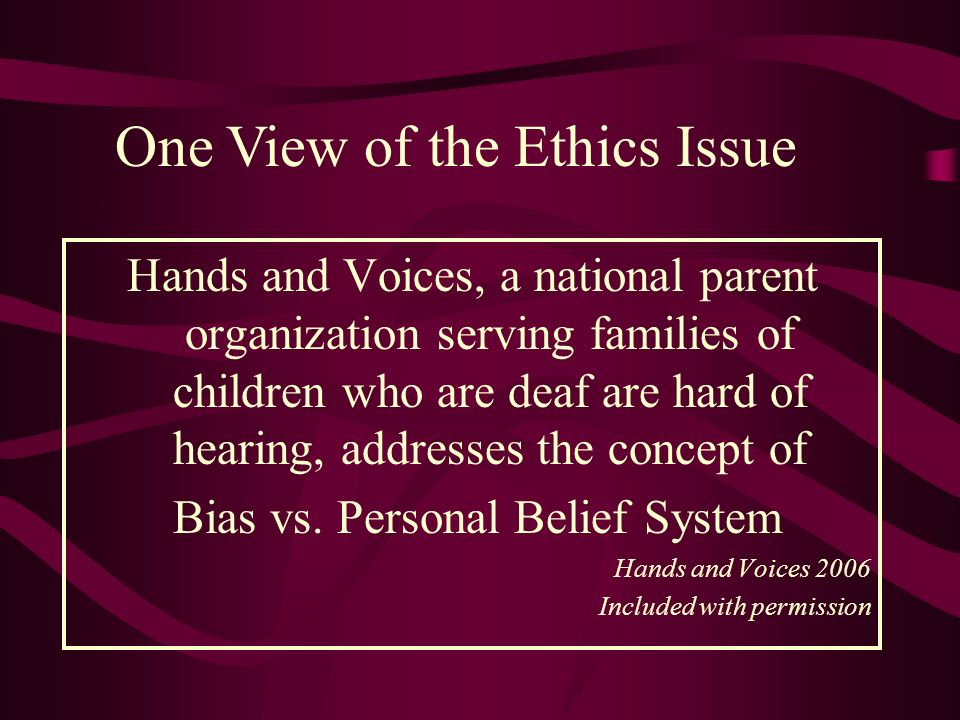 One View of the Ethics Issue