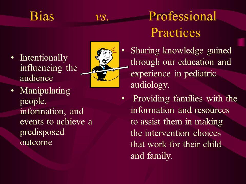 Bias vs. Professional Practices
