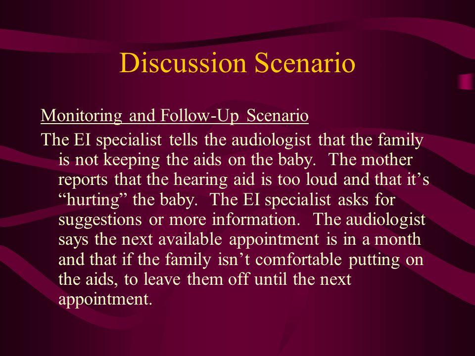 Discussion Scenario Monitoring and Follow-Up Scenario
