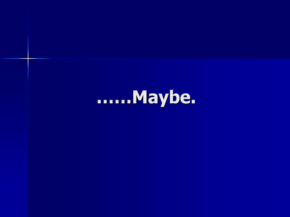 ……Maybe.